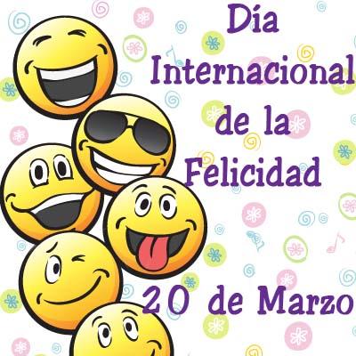 Feliz Día Internacional de la Felicidad - 20 de Marzo 06