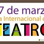 27 de marzo – Día Internacional del Teatro