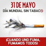 """Día Mundial son Tabaco – """"Cuando uno fuma fumamos todos"""""""