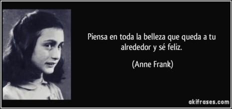 anafrase-piensa-en-toda-la-belleza-que-queda-a-tu-alrededor-y-se-feliz-anne-frank-111998