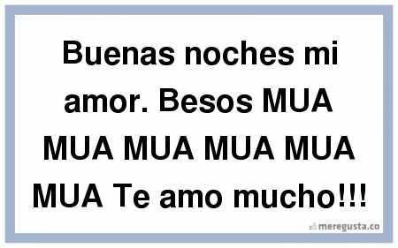 buenas-noches-mi-amor-besos-mua-mua-mua-mua-mua-mu-0-865655.previa