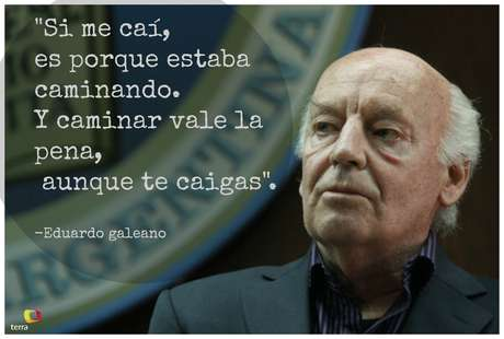 Imágenes De Frases Profundas Del Escritor Uruguayo Eduardo