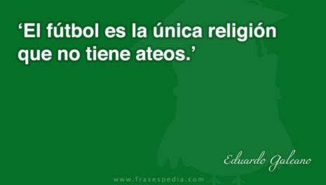 galeanofrases-de-futbol-de-Eduardo-Galeano-01-628x356