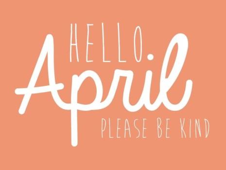 164072-Hello-April-Please-Be-Kind