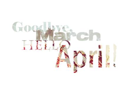 77348-Goodbye-March-Hello-April