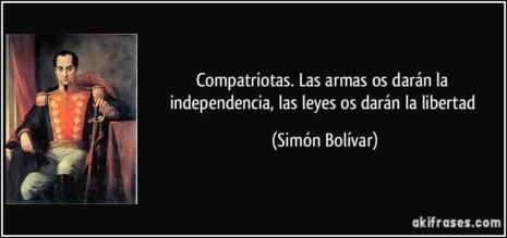 frase-compatriotas-las-armas-os-daran-la-independencia-las-leyes-os-daran-la-libertad-simon-bolivar-153374