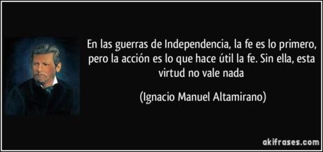 frase-en-las-guerras-de-independencia-la-fe-es-lo-primero-pero-la-accion-es-lo-que-hace-util-la-fe-ignacio-manuel-altamirano-100989