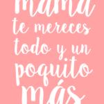 30 originales imágenes con frases para regalar el día de la madre
