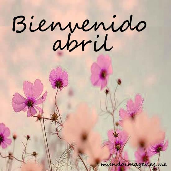 Imágenes Y Mensajes Bonitos Para El Mes De Abril