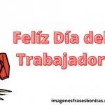 Imágenes de Felíz Día del Trabajador para descargar gratis